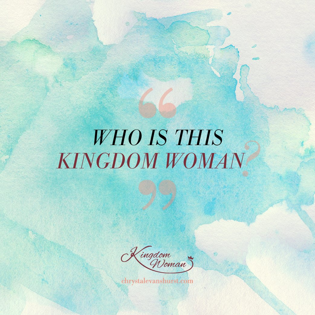 Who is this Kingdom Woman?