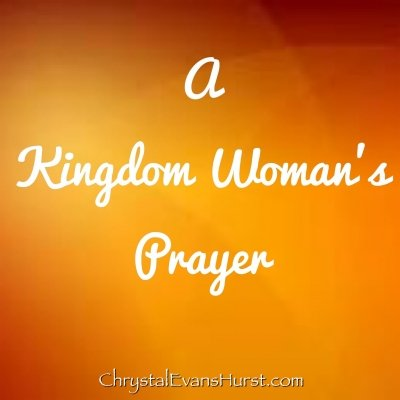 A Kingdom Woman's Prayer