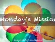 Monday's Mission