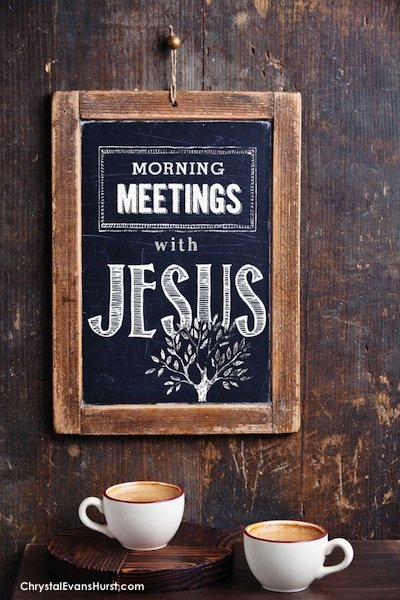 Morning Meeting with Jesus