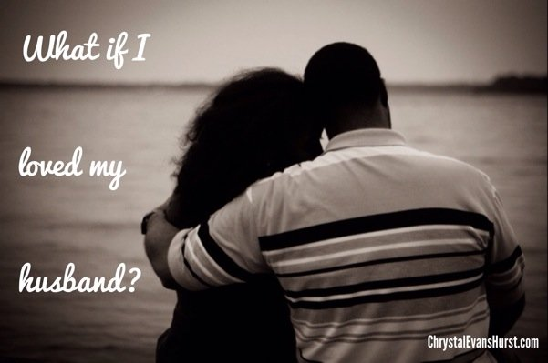 What if I loved my husband?
