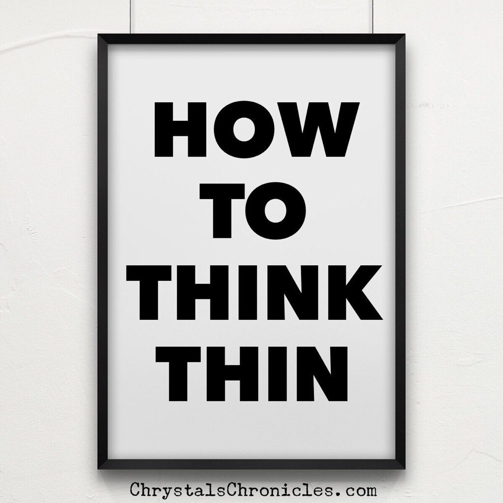 How to Think Thin