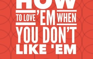 How to Love 'Em