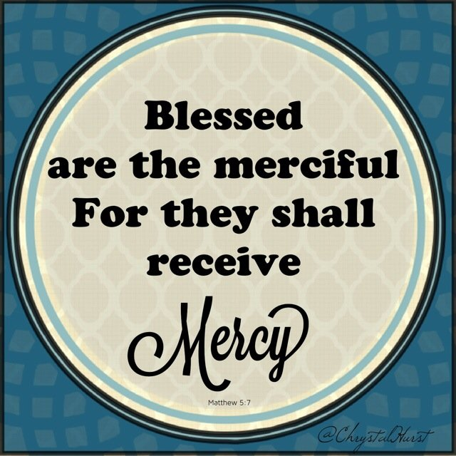 Blessed are the merciful...