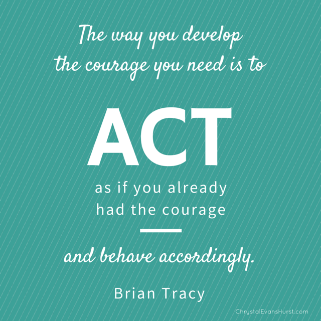 The way you developthe courage you