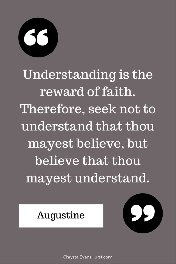 Understanding is the reward of faith.