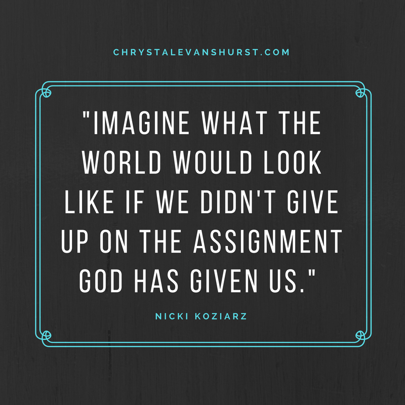 %22imagine-what-the-world-would-look-like-if-we-didnt-give-up-on-the-assignment-god-has-given-us-%22