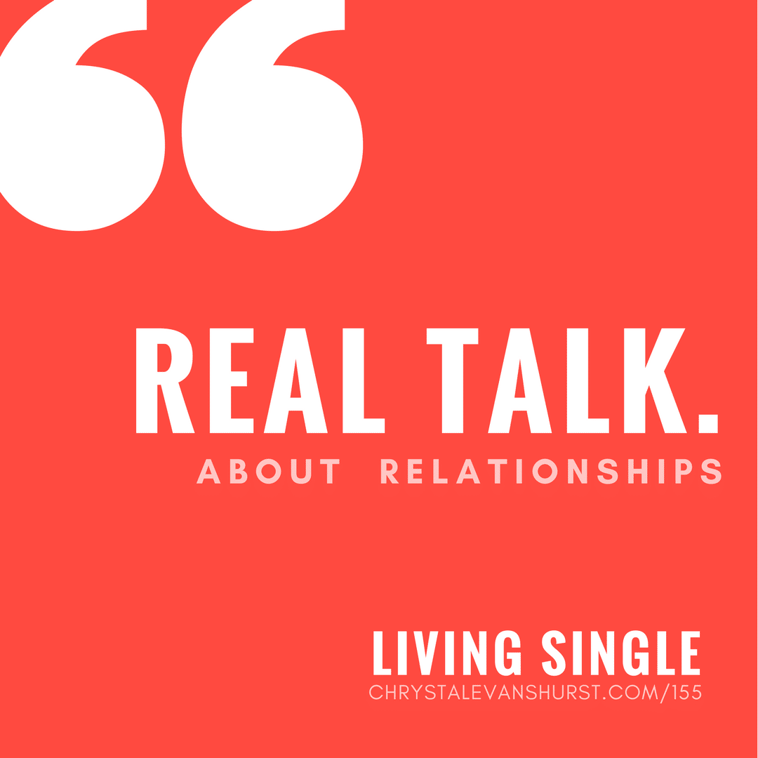 872ab011fc8 155 - Real Talk about Relationships: Living Single | Chrystal Evans ...