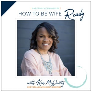 207 - How to be Wife-Ready | Chrystal Evans Hurst